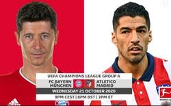 Lịch thi đấu UEFA Champions League đêm nay: Tâm điểm Bayern Munich - Atletico Madrid