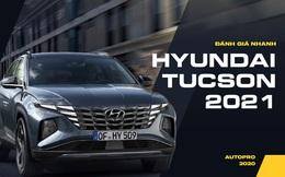 Đánh giá nhanh Hyundai Tucson 2021 sắp về Việt Nam: Bom tấn dễ giữ ngôi vua phân khúc