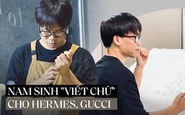 Cựu nam sinh Ngoại thương làm nghề 'viết chữ': Thu nhập 100 triệu/tháng; hợp tác với loạt nhãn hàng nổi tiếng Hermes, Gucci