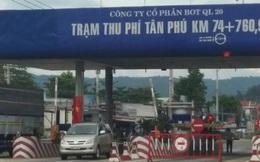Tổng cục Đường bộ yêu cầu dừng thu phí trạm BOT Tân Phú trên Quốc lộ 20