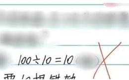 Bà mẹ chất vấn giáo viên khi con gái ghi '100 : 10 = 10' bị gạch sai, nghe lời giải thích liền quay ngoắt thái độ xin lỗi