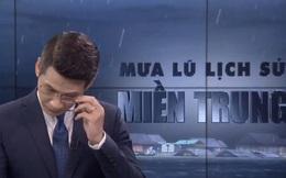 BTV của VTV nghẹn ngào, không nói thành lời trên sóng trực tiếp trong chương trình về mưa lũ miền Trung