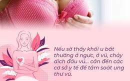 BS Bạch Mai chỉ rõ dấu hiệu nhận biết sớm ung thư vú không thể bỏ qua