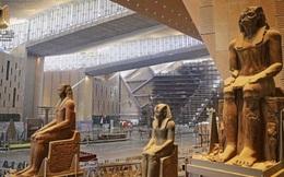 Bảo tàng lớn nhất thế giới ở Ai Cập sắp được khánh thành