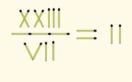 Thử tài với 3 bài toán que diêm khiến bao người bối rối
