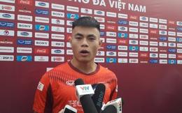 Tuyển thủ U22 Việt Nam thừa nhận bỡ ngỡ với giáo án thầy Park