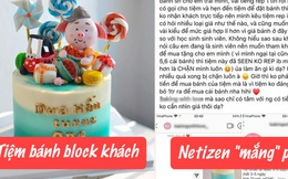 Đăng bài bóc phốt tiệm bánh kem thái độ 'lồi lõm' vì block khách, cô gái không ngờ bị netizen mắng ngược: Tiền ít mà đòi hít đồ ngon?