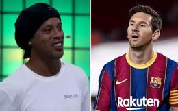 Ronaldinho: Messi không phải người xuất sắc nhất