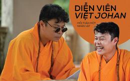 Hoàn toàn khác hình ảnh trên Loa Phường, con người thật của Việt Johan ra sao?