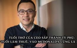 CEO đế chế ship đồ ăn 32 tỷ USD: 9 tuổi rửa bát, cắt cỏ thuê, vào McDonald's cũng là điều xa xỉ