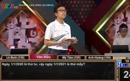 Câu hỏi Olympia dễ bất ngờ: 'Ngày 1/1/2020 là thứ tư. Hỏi ngày 1/1/2021 là thứ mấy?'
