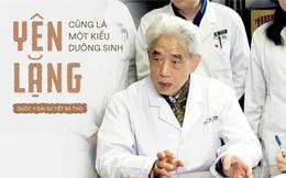 """Quốc y Đại sư TQ 85 tuổi: Sống thọ không cần """"cao siêu"""", yên tĩnh, không làm gì cả cũng là món quà vô giá"""