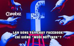 Sự thật phũ phàng về làn sóng tẩy chay Facebook: Công ty mất 56 tỷ USD, CEO mất 7,2 tỷ USD nhưng sẽ chẳng 'xi-nhê' gì?