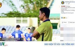 Quảng Nam thua đậm Viettel, HLV Vũ Hồng Việt từ chức