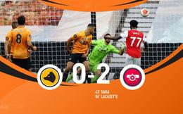 Wolverhampton 0-2 Arsenal: Saka - Lacazette lập công (Vòng 33 Ngoại hạng Anh)