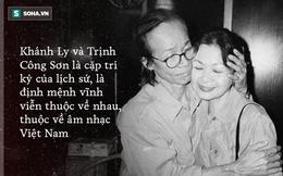 Cuộc gặp định mệnh và tình yêu kỳ lạ Khánh Ly dành cho Trịnh Công Sơn