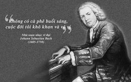 Cà phê trong tiến trình thăng hoa âm nhạc của Johann Sebastian Bach