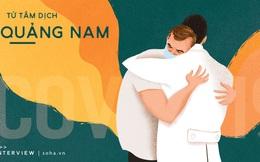 """Covid-19: Tấm ảnh đặc biệt """"đàn ông ôm nhau"""" và lời kể từ tâm dịch Quảng Nam"""