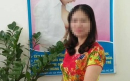 """Phó trưởng khoa Sản bệnh viện huyện ở Thái Bình: Bơm thuốc chuột vào sữa mong """"giải thoát"""" cho cháu"""