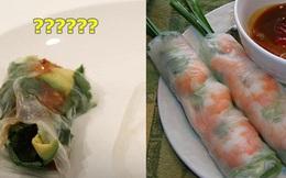 Đồ ăn Việt ngày càng được yêu thích trên khắp thế giới, nhưng mỗi lần được người Mỹ 'cover' là lại khiến dân mạng giận 'tím người' vì sai quá sai