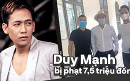 Ca sĩ Duy Mạnh bị phạt 7,5 triệu đồng sau phát ngôn lệch lạc về chủ quyền trên Facebook