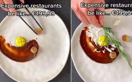 """Đoạn clip mỉa mai đồ ăn nhà hàng đang khiến dân mạng sôi sục: Có hay không chuyện giá """"đắt cắt cổ"""" nhưng chất lượng lại """"rẻ bèo""""?"""