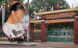 """Vụ nữ sinh lớp 9 nghi bị bạn cưỡng bức có thai ở Thanh Hóa: Hiệu trưởng thừa nhận sự việc """"là bài học sâu sắc"""""""