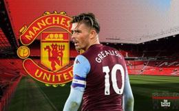 """Aston Villa """"vòi"""" MU 100 triệu Bảng trong thương vụ Jack Grealish"""