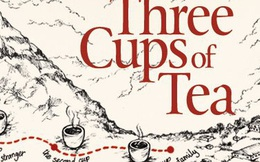 Câu chuyện 'Ba tách trà và một lời hứa': Biết khó mà vẫn làm, ấy là bản lĩnh người đàn ông