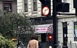 Lý do kỳ quặc sau việc người đàn ông khỏa thân dạo phố ở London