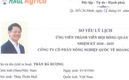 HAGL Agrico: Tỷ phú Trần Bá Dương ứng cử vào HĐQT, nhiều biến động lớn về nhân sự cấp cao sắp diễn ra