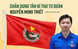 Chân dung tân Bí thư Trung ương Đoàn Nguyễn Minh Triết - Tiến sĩ 33 tuổi, từng nhận học bổng ở trường Đại học Anh Quốc