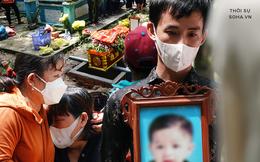 Nước mắt người cha trong vụ bé trai mất tích ở Bình Dương: '2 vợ chồng chụp làm kỷ niệm, giờ lại là ảnh thờ cho con…'