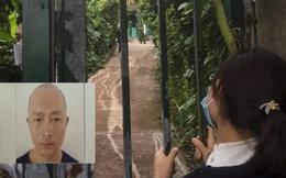 Thảm án 3 người chết ở Bắc Giang: Nghi phạm che 3 thi thể, rửa dao rồi bỏ trốn