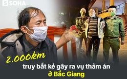 Hành trình 2000km truy bắt kẻ thảm sát 3 người thân ở Bắc Giang
