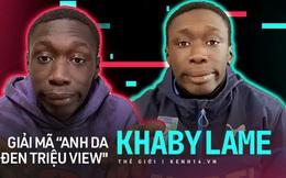 Giải mã hiện tượng ''anh da đen chúa hề'' Khaby Lame: Chẳng nói một lời mà tại sao clip nào cũng triệu view trên TikTok?