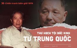 Chiến tranh biên giới 1979: Lá thư từ Trung Quốc hạch tội Bắc Kinh, khẳng định thần thoại vô địch về quân đội Việt Nam