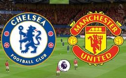 [TRỰC TIẾP Premier League] Chelsea vs Man United: Đại chiến vì tấm vé Champions League
