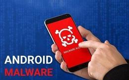 Cảnh báo phần mềm độc hại đánh cắp thông tin cần gỡ bỏ trên Android