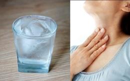 """Uống nước thật lạnh khi bị đau họng: Lời khuyên tưởng """"ngược đời"""" nhưng có 2 tác dụng """"thần thánh"""""""