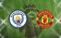 [TRỰC TIẾP Premier League] Man City vs Man United: Cuộc chiến danh dự của thành Manchester