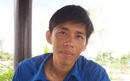 Bí thư Đoàn bị giam oan 28 tháng muốn được xin lỗi tại nơi ở