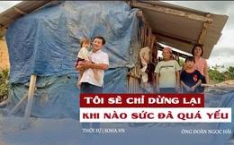 """Tròn 1 tháng lập tài khoản từ thiện cho người nghèo, ông Đoàn Ngọc Hải đã """"chốt sổ"""" bao nhiêu tiền?"""