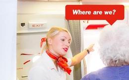 """Phi hành đoàn dở khóc dở cười cùng """"mười vạn câu hỏi"""" của hành khách"""