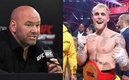 Youtuber Jake Paul chỉ trích Chủ tịch Dana White trả thù lao keo kiệt cho các võ sĩ UFC