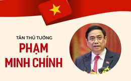 Chân dung, sự nghiệp của tân Thủ tướng Phạm Minh Chính