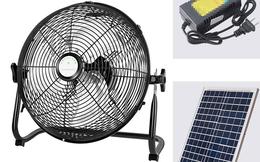 300.000 đồng chiếc quạt điện mặt trời: Hai 'yếu huyệt' khiến chuyên gia nói 'hãy cẩn thận'!