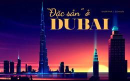 Bên lề Việt Nam vs UAE: 'Đặc sản' mang tầm vóc siêu giàu của Dubai, nơi tuyển Việt Nam đang du đấu VL World Cup