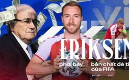 Sự cố Eriksen phơi bày bản chất đê tiện của UEFA