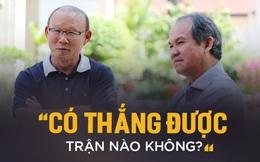 """Thầy Park """"ăn đời ở kiếp"""" với bóng đá Việt Nam: Nhảy vào lò mới biết lửa nóng đến đâu"""
